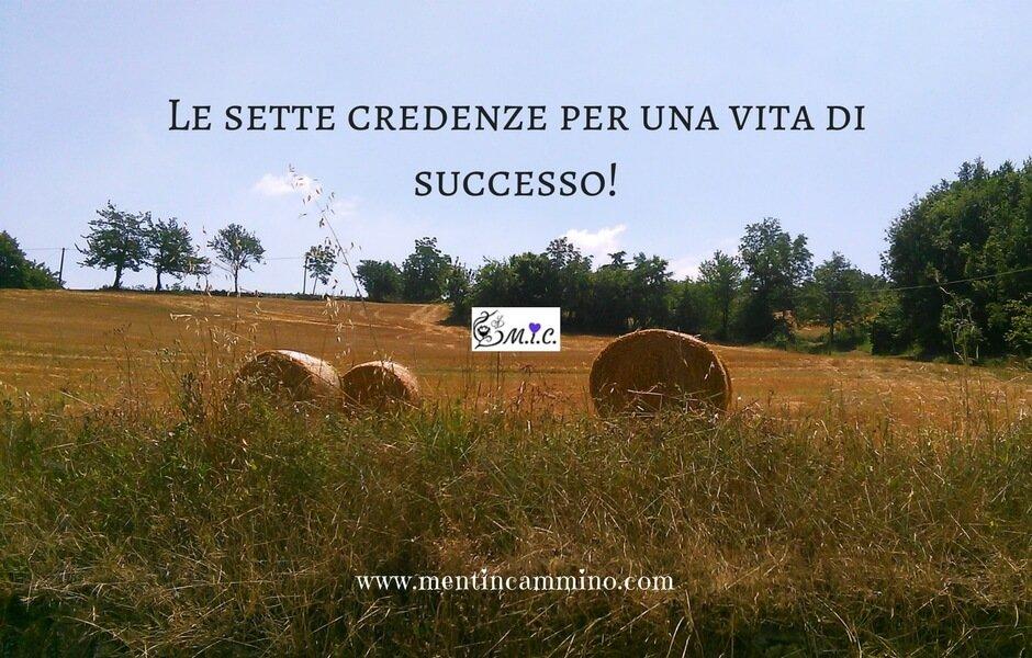 Le sette credenze per una vita di successo!