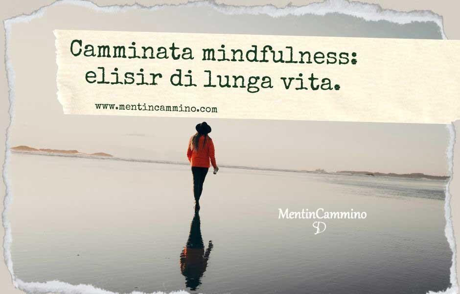 Camminata mindfulness: elisir di lunga vita
